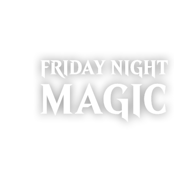 QU'EST-CE QUE LE FRIDAY NIGHT MAGIC?