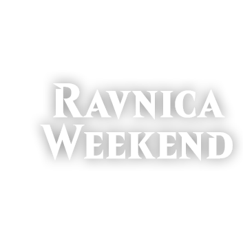 Ravnica Weekend