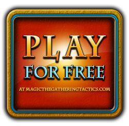 Play for free now at MagicTheGatheringTactics.com!