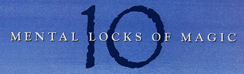 10 Mental Locks of Magic by Mark Rosewater