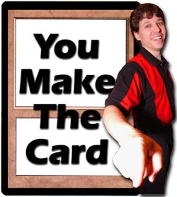 You Make The Card